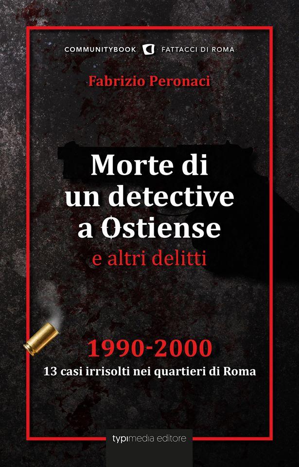 """""""Morte di un detective a Ostiense e altri delitti"""""""